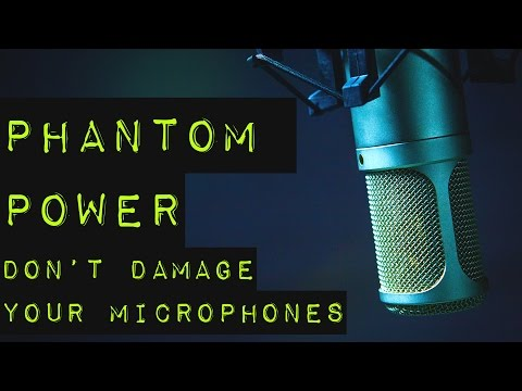 Phantom Power - How to Avoid Damaging Your Microphones