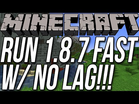 How To Run Minecraft 1.8.7 Fast W/ No Lag (Increase The FPS In 1.8.7!!)