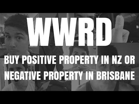 WWRD - Buy Positive Property In NZ or Negative Property In Brisbane?