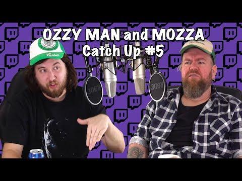 Ozzy Man & Mozza Catch Up #5 (FULL SHOW)