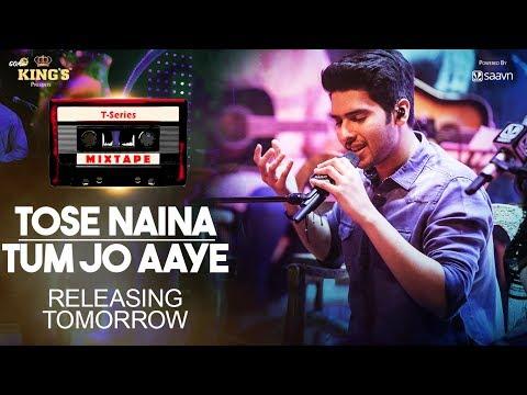 T-Series Mixtape: ToseNaina/TumJoAaye || Releases Tomorrow ||  Armaan Malik & Tulsi Kumar