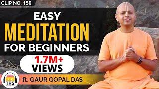 Easy Meditation Techniques For Beginners ft. @Gaur Gopal Das | TheRanveerShow Clips