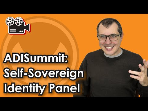 ADISummit: Self-Sovereign Identity Panel
