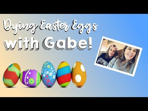 Dying Easter Eggs w/ Gabe!