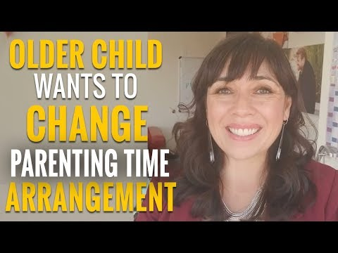 Older Child Wants The Parenting Time Arrangements Changed