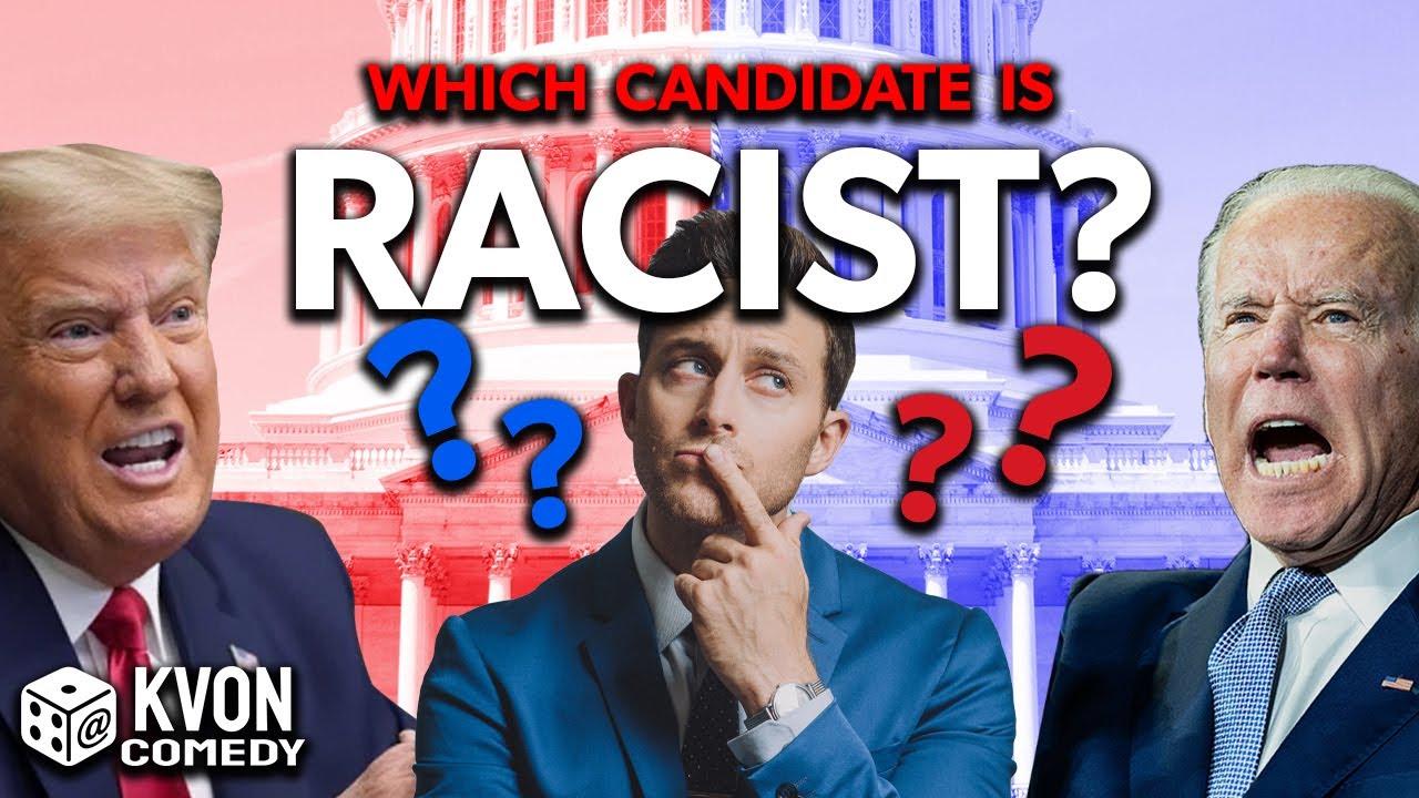 Trump vs Biden: Which Candidate is RACIST? (comedian K-von helps you VOTE!)