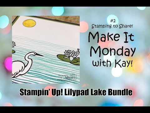 FB Live Make It Monday #3 How to Make a Father's Day Card with Stampin' Up! Lilypad Lake Bundle