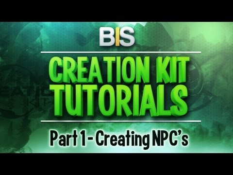 Skyrim Creation Kit Tutorials - Episode 1: Creating And Adding NPC's