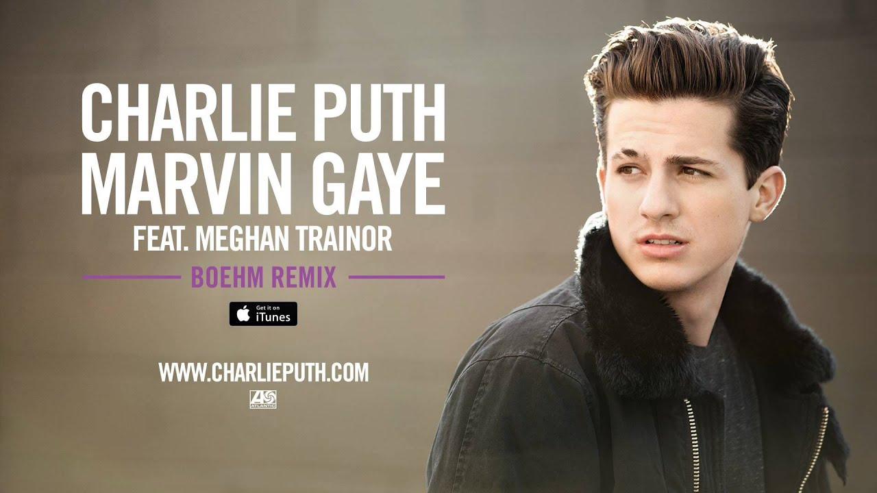 Charlie Puth - Marvin Gaye (feat. Meghan Trainor) [Boehm Remix]