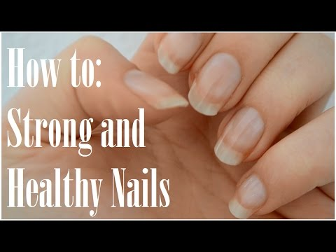 How To Grow Strong And Healthy Nails!