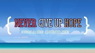 Never Give up Hope   illustrated   Nouman Ali Khan   Subtitled