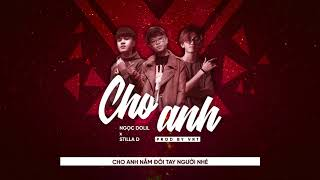 Cho Anh   Ngọc Dolil ft. StillaD (Prod by VRT)