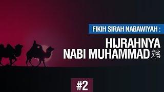Hijrah Nabi Muhammad Shallallahu 'Alaihi wa Sallam  - Ustadz Ahmad Zainuddin Al Banjary
