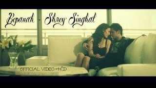 Bepanah - Shrey Singhal - Official Music Video HD