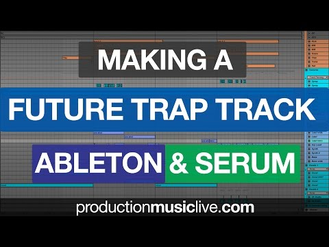 Making A Future Trap Track with Ableton Live + Serum (k-pizza)