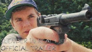 Slender in Real Life Official Trailer