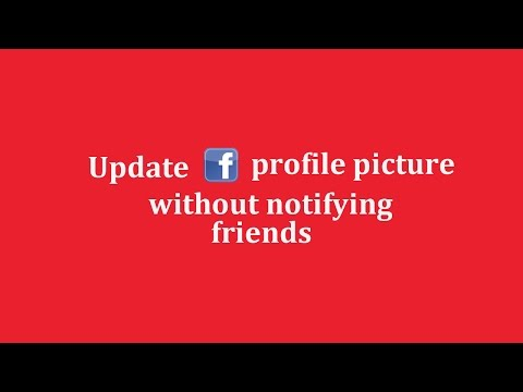 Update Facebook Profile Without Notifying Freinds