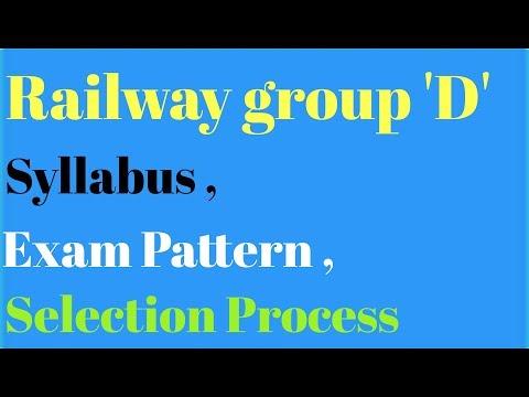 Railway group 'D' Syllabus , Exam pattern , Selection process.