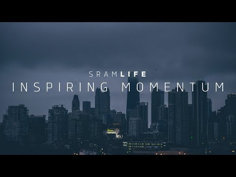 SRAM LIFE   Inspiring Momentum