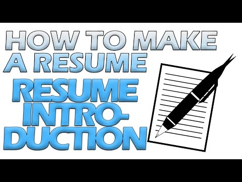 How To Make A Resume : Resume Introduction