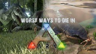 Worst Ways To Die In Ark