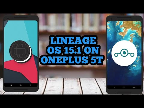 Lineage os 15.1 oneplus 5t installation guide based on android Oreo 8.1