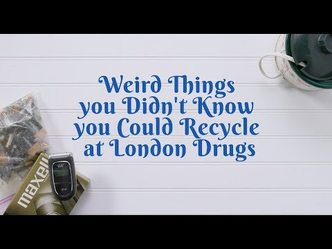 Weird Things You Didn't Know You Could Recycle at London Drugs