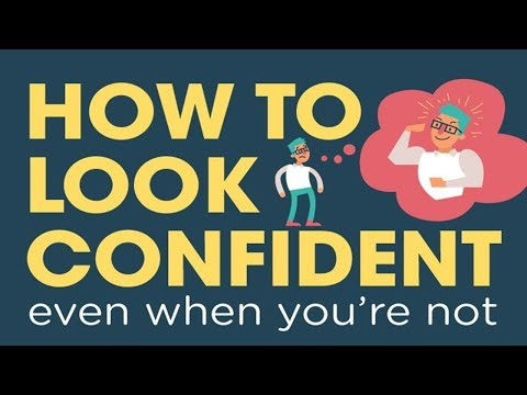 How to look confident even when you are not