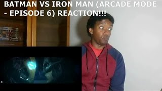 BATMAN VS IRON MAN (ARCADE MODE - EPISODE 6) - REACTION!!!!!