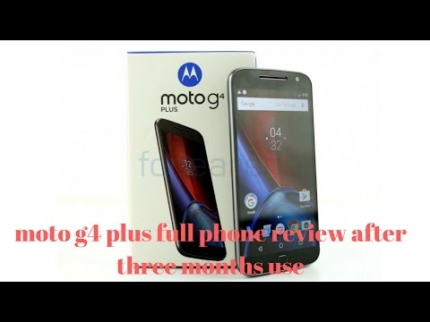 moto g4 plus review(after using for three months)