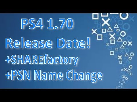 PS4 1.70 Update Release Date! + SHAREfactory and PSN Name Change!