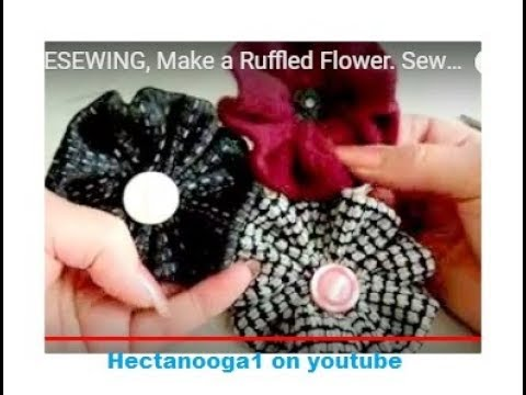 ALLFREESEWING, Make a Ruffled Flower. Sewing for beginners