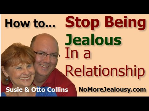 How to Stop Being Jealous In a Relationship