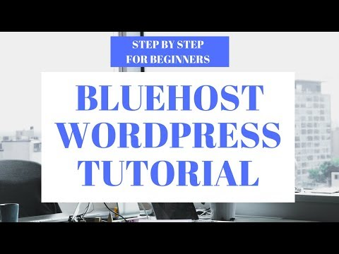 Bluehost WordPress Tutorial For Beginners Step By Step 2018