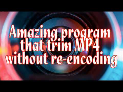 Trim MP4 without re-encoding