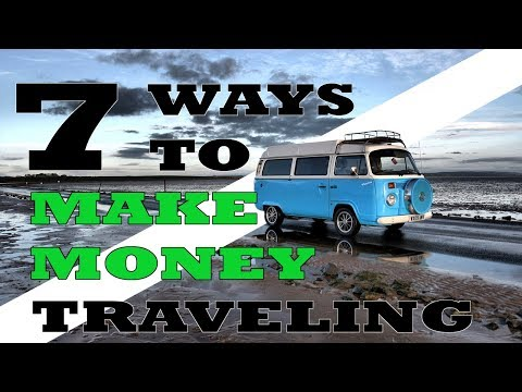 7 Ways to Make Money While Traveling | Nomad Life