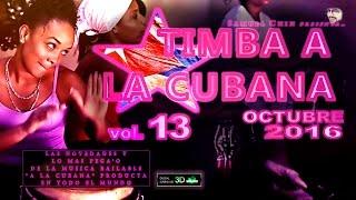 """TIMBA A LA CUBANA vol. 13 - OCTUBRE 2016 - Las Novedades De La Musica Bailable """"A La Cubana"""""""