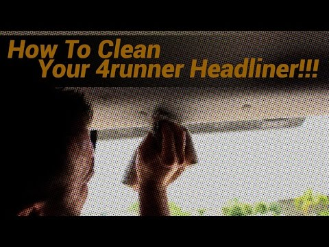 How To Clean Your Toyota 4Runner Headliner!!! (Clay & John)
