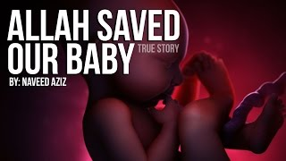 Allah Saved Our Baby - Powerful - True Story
