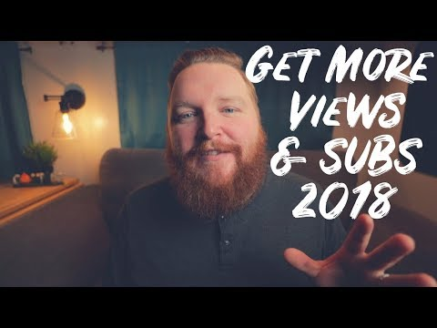 How To Get More Views and Subscribers on Youtube in 2018 - My Secret For Youtube Growth