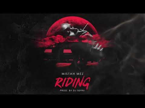 Mistah Mez - Riding (Prod. DJ Sefru)