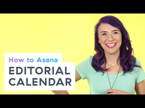 How to Asana: Editorial calendar