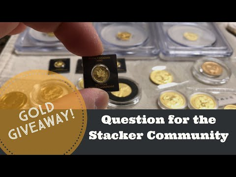 Gold Giveaway and Question to the Stacker Community [Entry Period Closed 01-29-18]