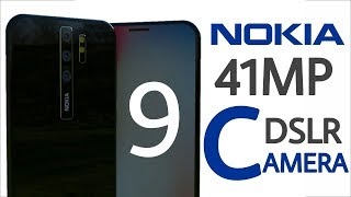 Nokia 9 - Official Leaks a 41MP DSLR Camera with 8GB RAM and 256GB ROM is Finally Here !!!
