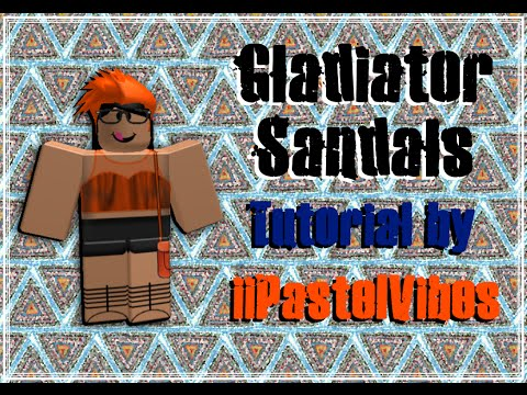 How-To Design: Gladiator Sandals - ROBLOX iPV