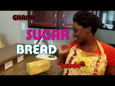 How to make Ghana Sugar Bread | Brodo🍞🍞