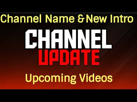 Channel Update   Name Change New Intro & Upcoming Videos