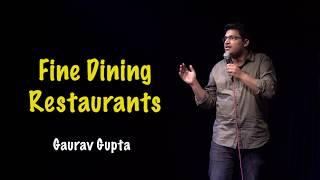 FINE DINING RESTAURANTS | Stand up comedy by Gaurav Gupta