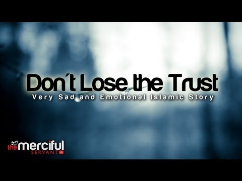 Don't Lose the Trust - A Very Sad Emotional Story ᴴᴰ  By Bilal Assad