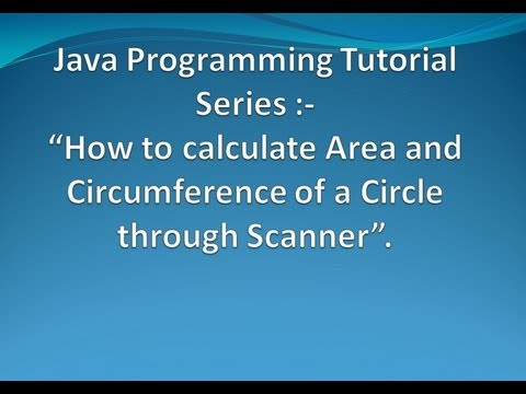 Area and Circumference of the Circle in Java through Scanner.